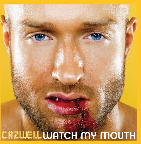 Cazwell_Watch_My_Mouth