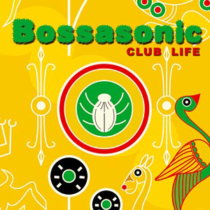 Bossasonic-Club-Life