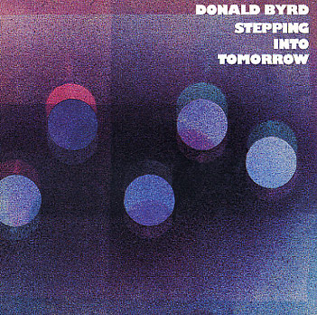 byrd_donald_steppinging_into_tomorrow