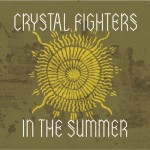 Crystal-Fighters-In-The-Summer-Single