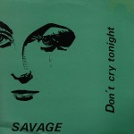C-Savage-Dont-Cry-Tonight-12-Inch