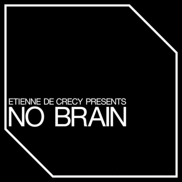 J_Etienne-De-Crecy-No-Brain-Single
