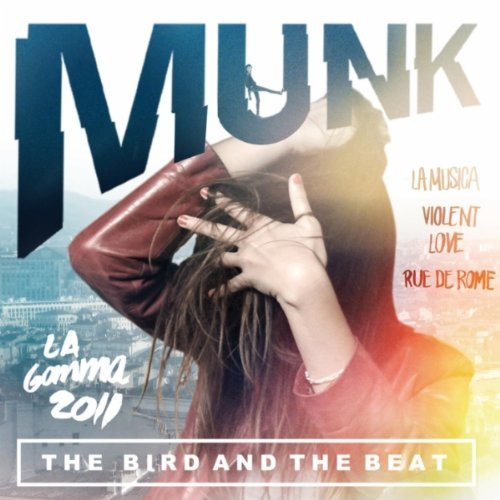 Munk-The-Bird-And-The-Beat-CD-Mira-Excuse-Me