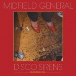 A-Midfield-General-Featuring Vila-Disco-Sirens